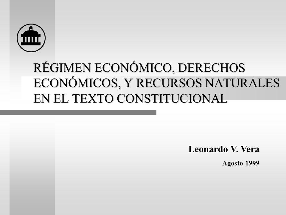 RÉGIMEN ECONÓMICO, DERECHOS ECONÓMICOS, Y RECURSOS NATURALES EN EL TEXTO CONSTITUCIONAL