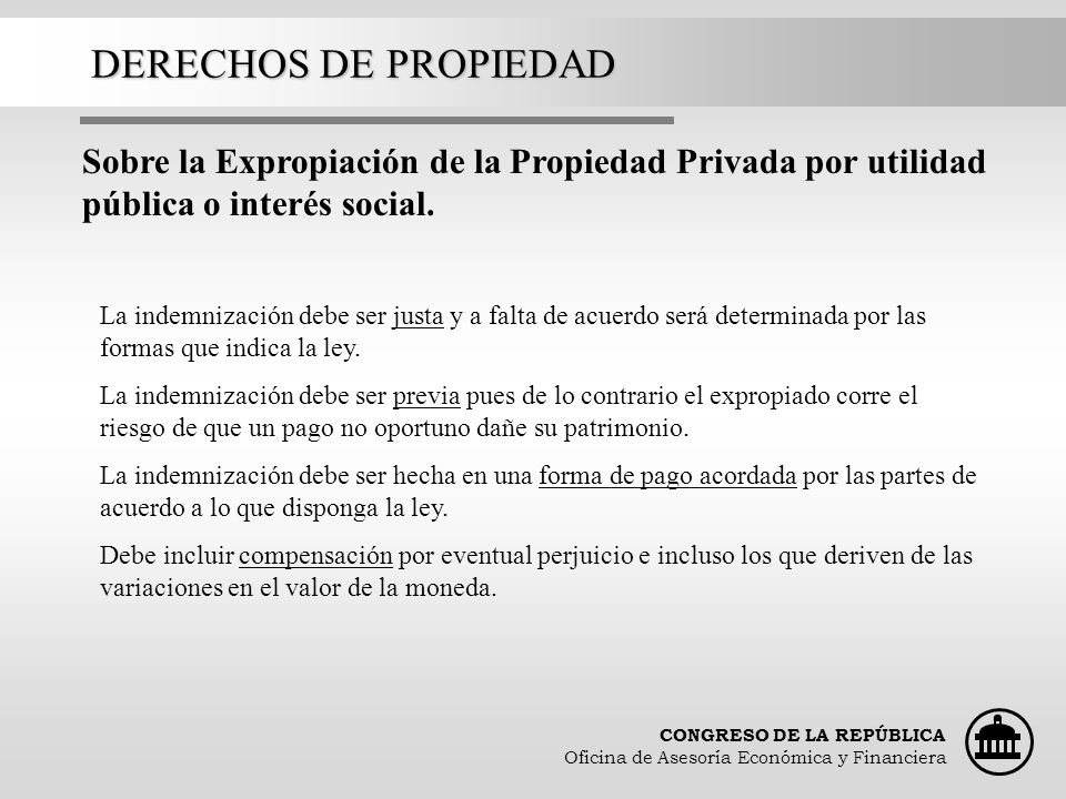 DERECHOS DE PROPIEDAD Sobre la Expropiación de la Propiedad Privada por utilidad pública o interés social.