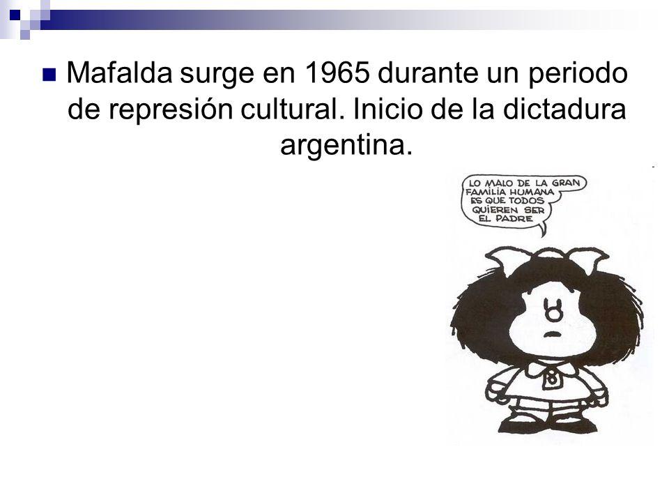 Mafalda surge en 1965 durante un periodo de represión cultural