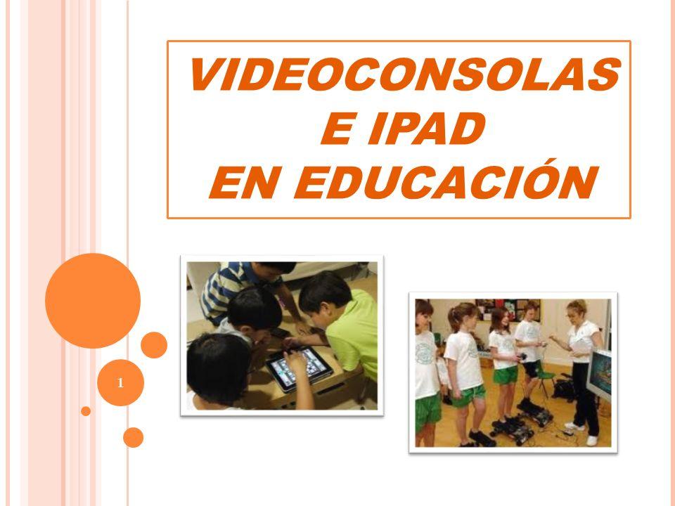 VIDEOCONSOLAS E IPAD EN EDUCACIÓN