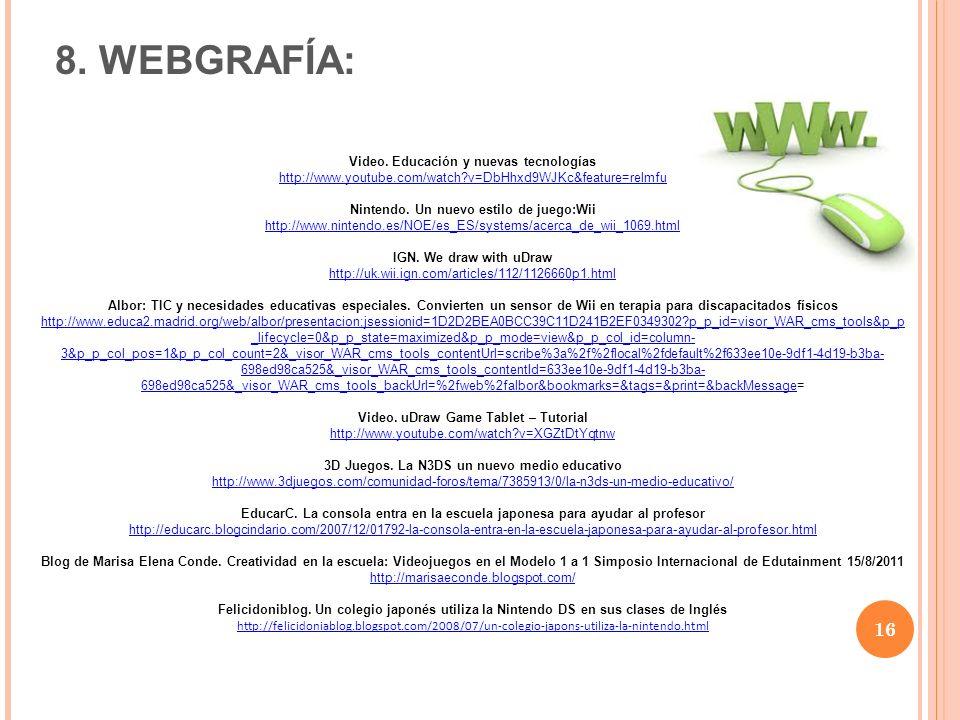 8. WEBGRAFÍA: Video. Educación y nuevas tecnologías