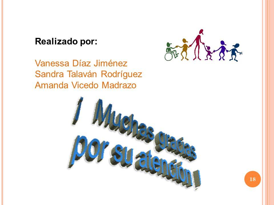 Realizado por: Vanessa Díaz Jiménez Sandra Talaván Rodríguez Amanda Vicedo Madrazo