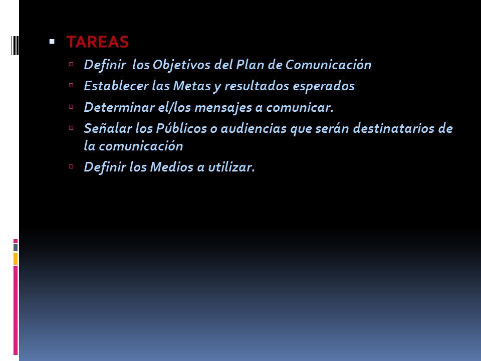 TAREAS Definir los Objetivos del Plan de Comunicación