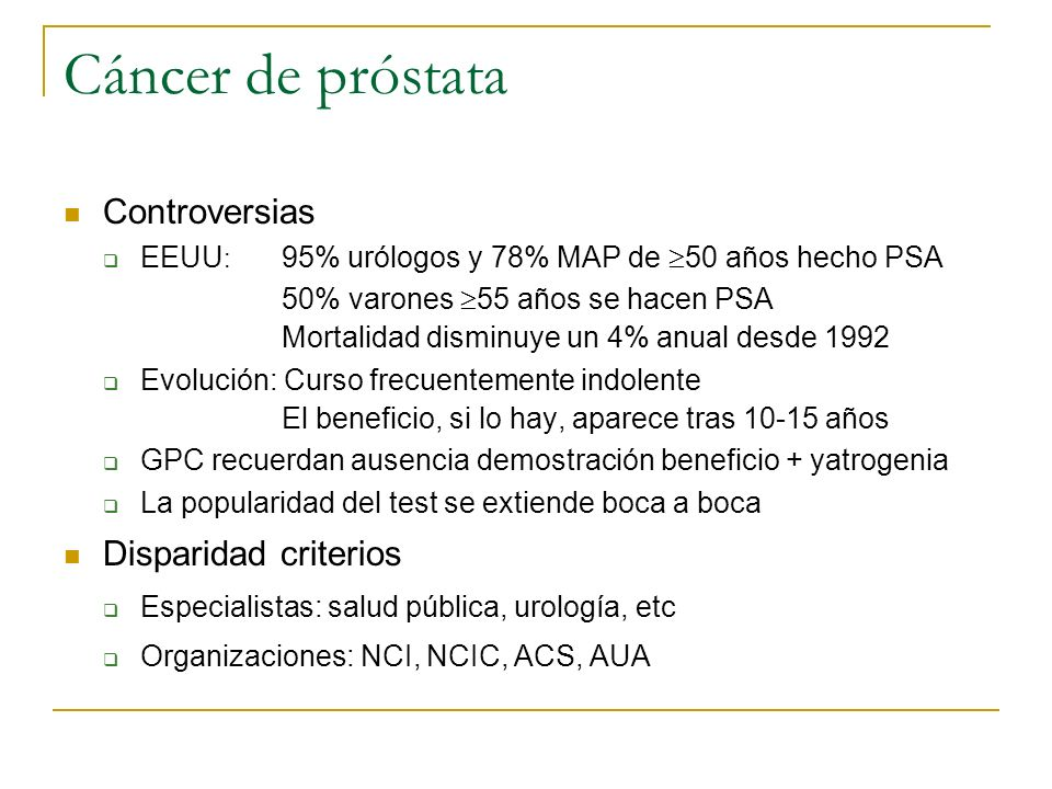 Cáncer de próstata Controversias Disparidad criterios