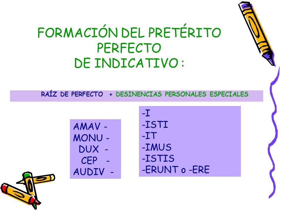 FORMACIÓN DEL PRETÉRITO PERFECTO DE INDICATIVO :