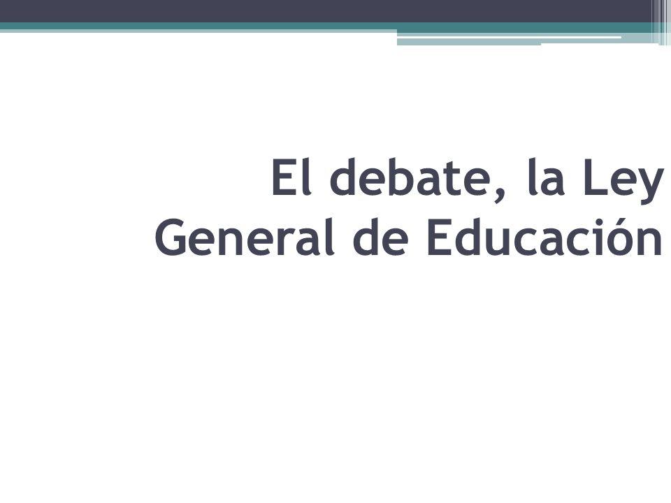 El debate, la Ley General de Educación