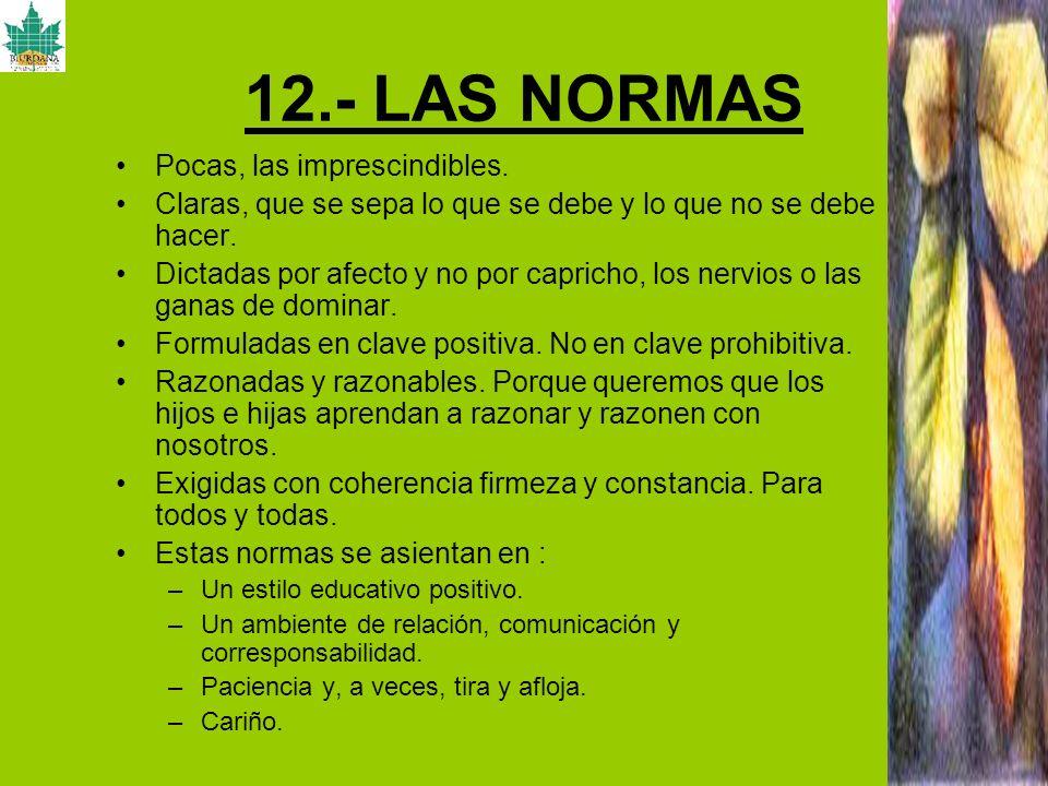 12.- LAS NORMAS Pocas, las imprescindibles.