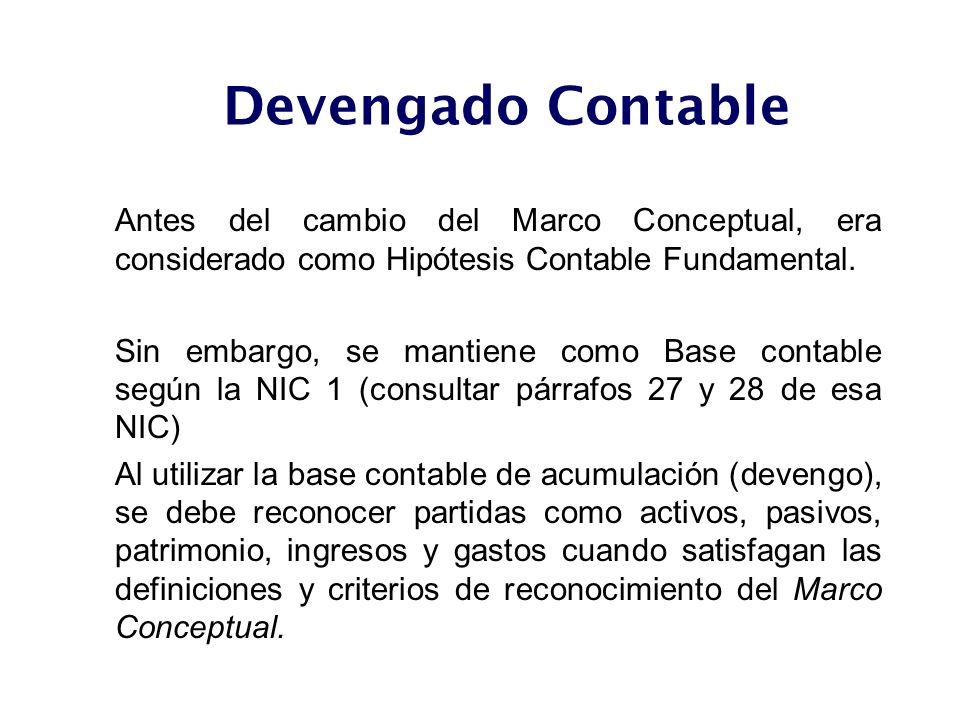 Devengado ContableAntes del cambio del Marco Conceptual, era considerado como Hipótesis Contable Fundamental.