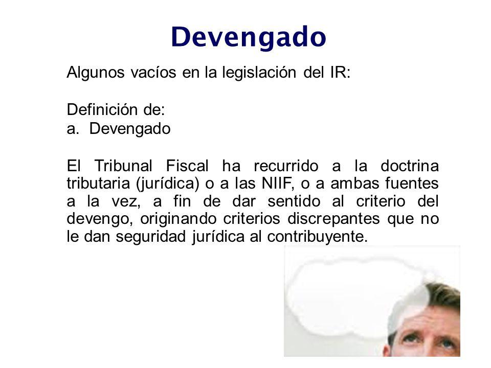Devengado Algunos vacíos en la legislación del IR: Definición de: