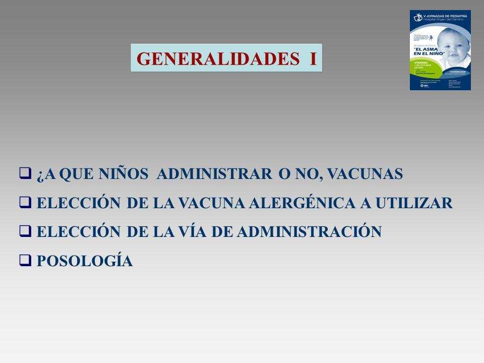 GENERALIDADES I ¿A QUE NIÑOS ADMINISTRAR O NO, VACUNAS