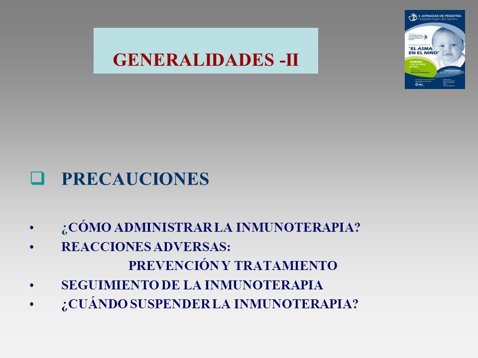 PRECAUCIONES GENERALIDADES -II ¿CÓMO ADMINISTRAR LA INMUNOTERAPIA