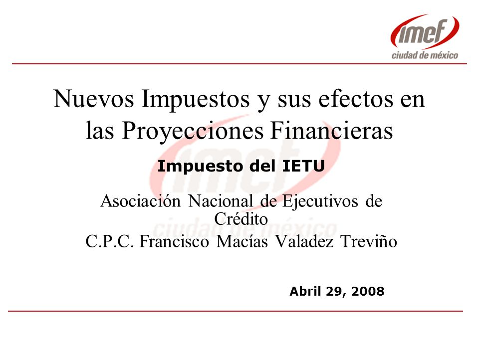 Nuevos Impuestos y sus efectos en las Proyecciones Financieras