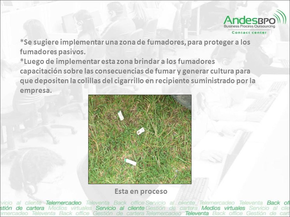*Se sugiere implementar una zona de fumadores, para proteger a los fumadores pasivos.