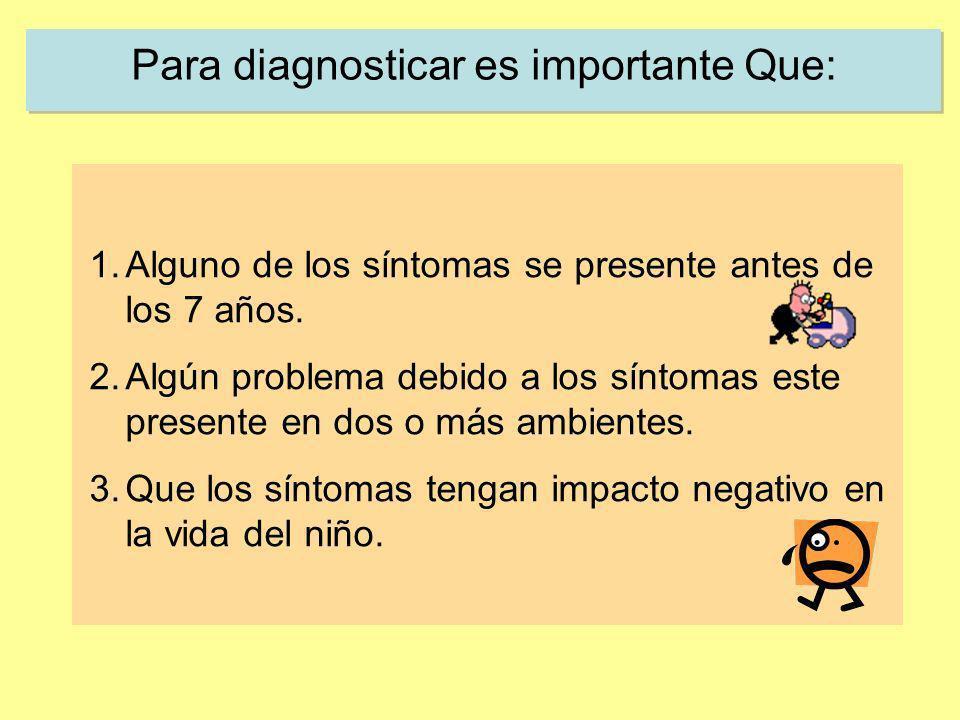 Para diagnosticar es importante Que: