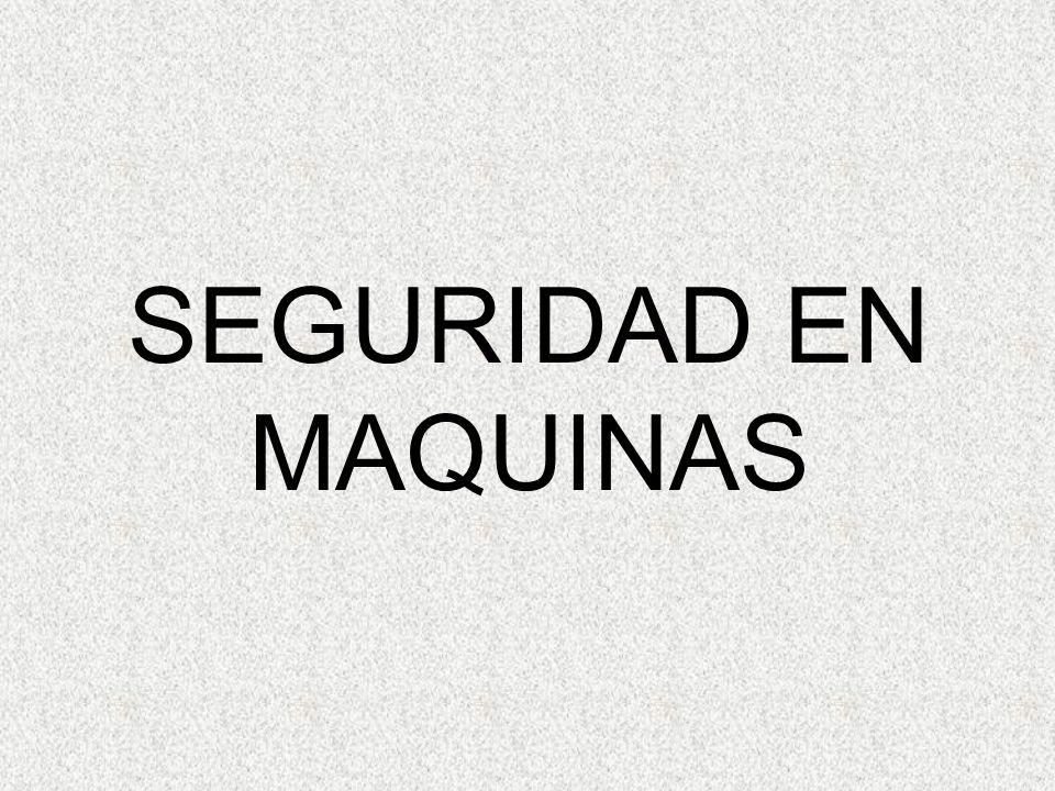 SEGURIDAD EN MAQUINAS
