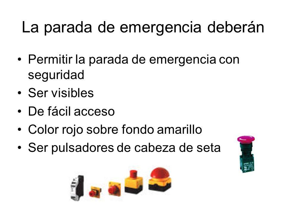 La parada de emergencia deberán