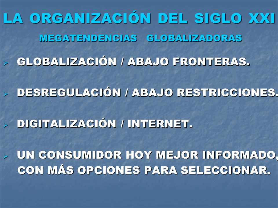 LA ORGANIZACIÓN DEL SIGLO XXI MEGATENDENCIAS GLOBALIZADORAS