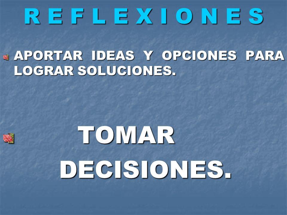 TOMAR DECISIONES. R E F L E X I O N E S