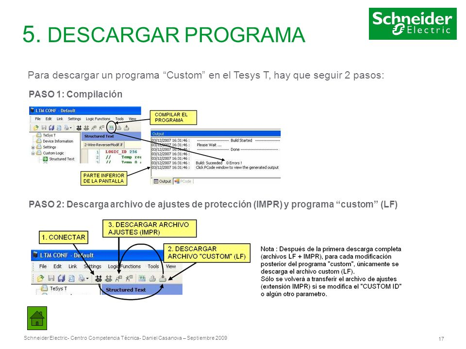 5. DESCARGAR PROGRAMAPara descargar un programa Custom en el Tesys T, hay que seguir 2 pasos: PASO 1: Compilación.