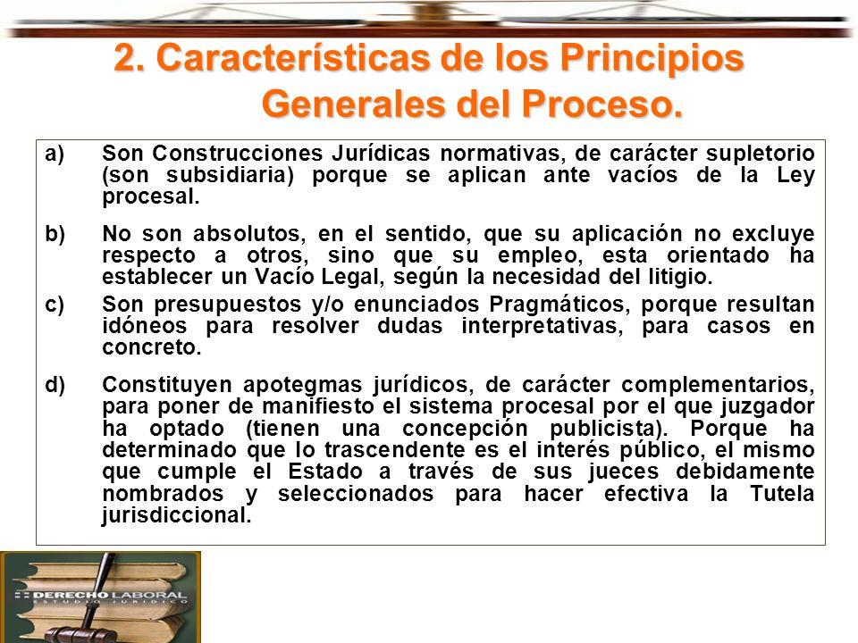2. Características de los Principios Generales del Proceso.