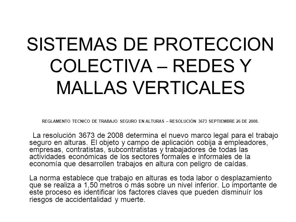SISTEMAS DE PROTECCION COLECTIVA – REDES Y MALLAS VERTICALES