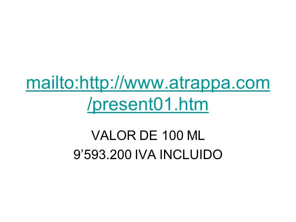 VALOR DE 100 ML 9'593.200 IVA INCLUIDO