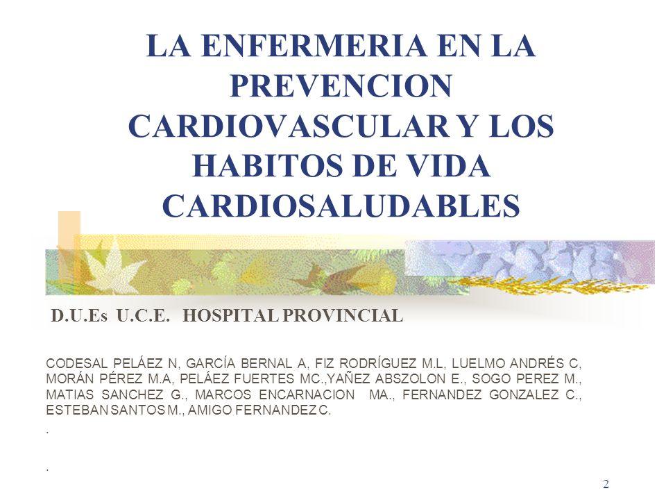 LA ENFERMERIA EN LA PREVENCION CARDIOVASCULAR Y LOS HABITOS DE VIDA CARDIOSALUDABLES