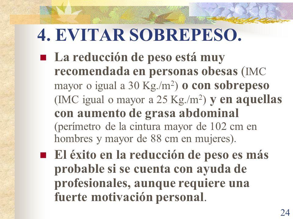 4. EVITAR SOBREPESO.