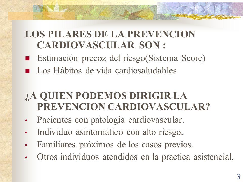 LOS PILARES DE LA PREVENCION CARDIOVASCULAR SON :