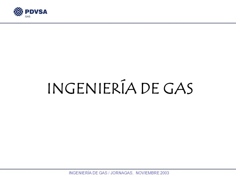 INGENIERÍA DE GAS / JORNAGAS, NOVIEMBRE 2003