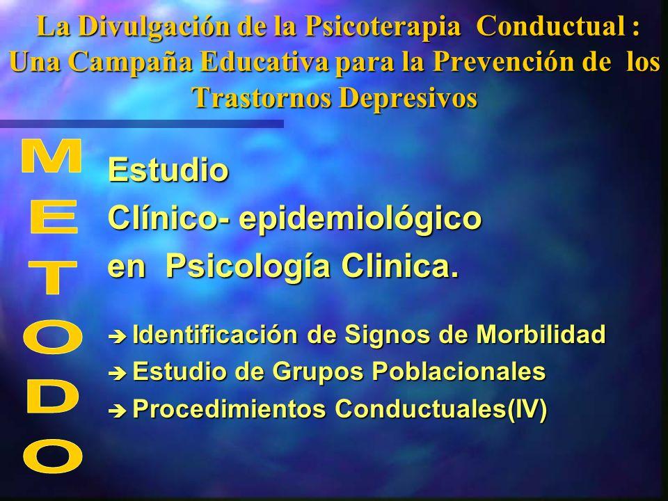 Clínico- epidemiológico en Psicología Clinica. METODO
