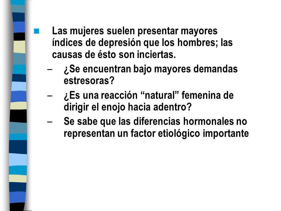 Las mujeres suelen presentar mayores índices de depresión que los hombres; las causas de ésto son inciertas.