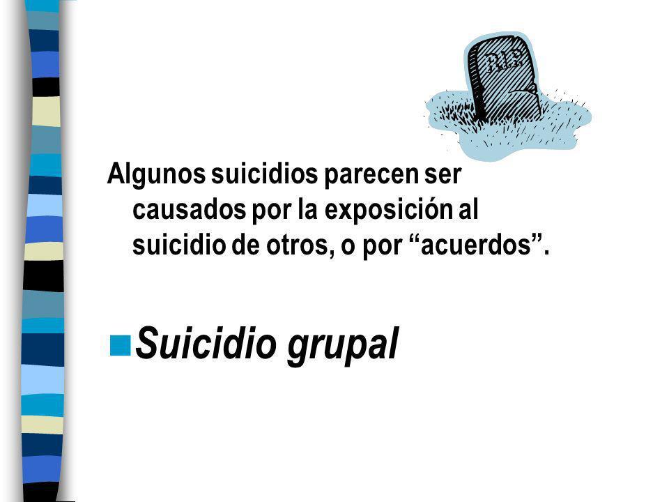 Algunos suicidios parecen ser causados por la exposición al suicidio de otros, o por acuerdos .