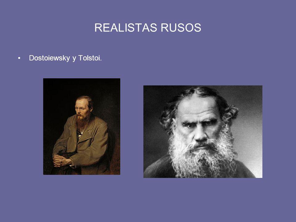 REALISTAS RUSOS Dostoiewsky y Tolstoi.