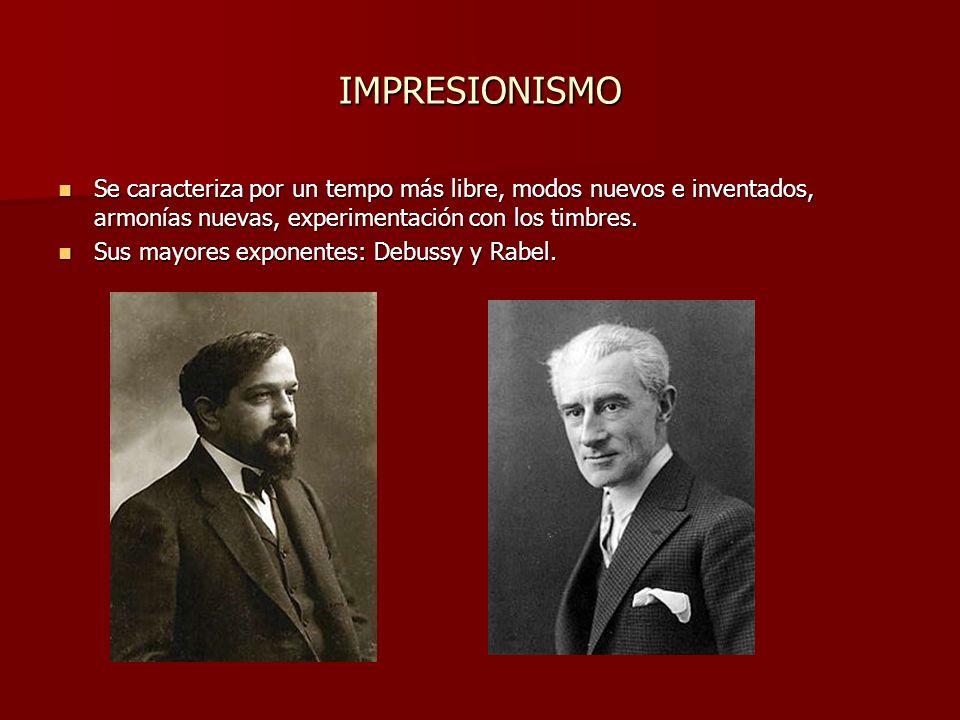 IMPRESIONISMOSe caracteriza por un tempo más libre, modos nuevos e inventados, armonías nuevas, experimentación con los timbres.