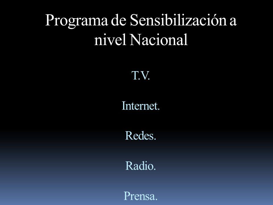 Programa de Sensibilización a nivel Nacional T. V. Internet. Redes