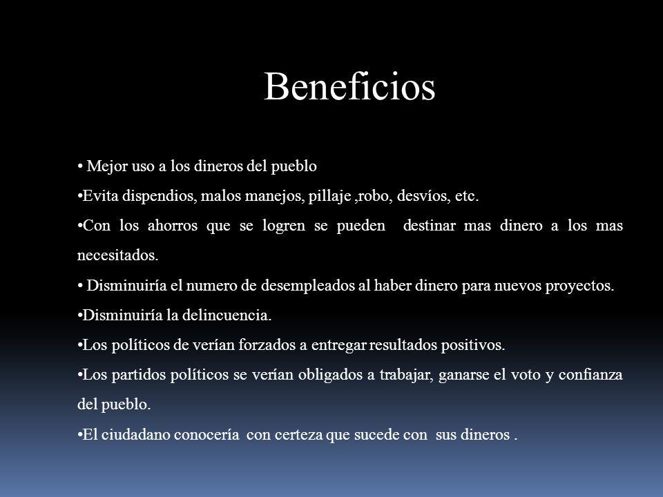 Beneficios Mejor uso a los dineros del pueblo