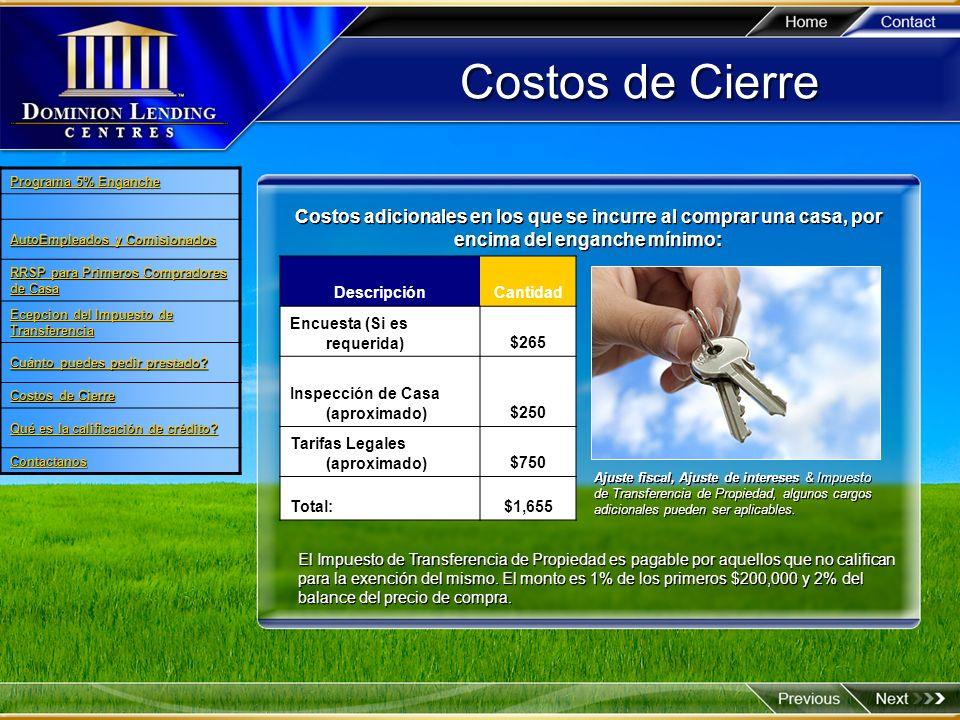 Costos de Cierre Programa 5% Enganche. AutoEmpleados y Comisionados. RRSP para Primeros Compradores de Casa.