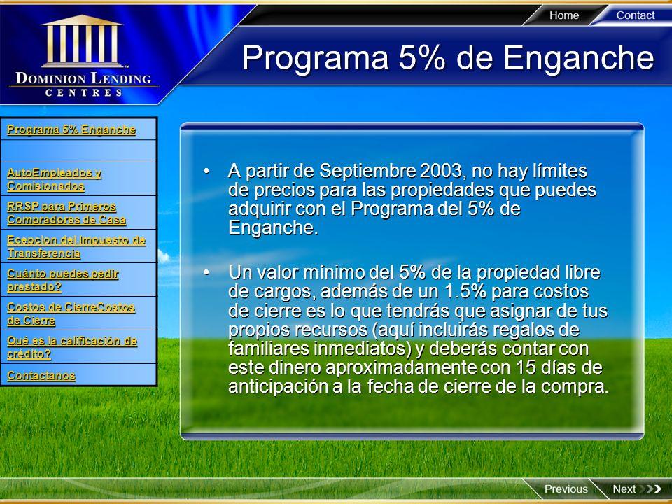 Programa 5% de EnganchePrograma 5% Enganche. AutoEmpleados y Comisionados. RRSP para Primeros Compradores de Casa.