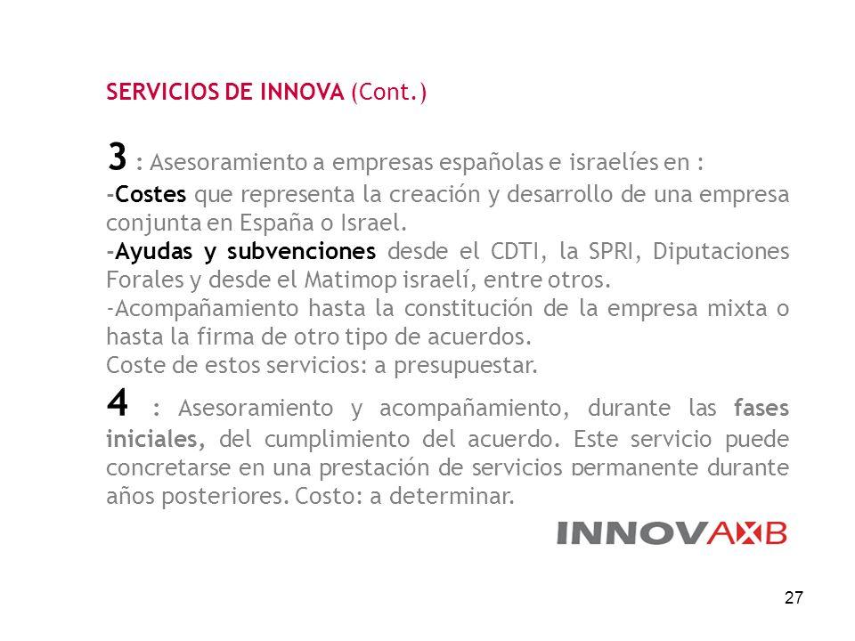 3 : Asesoramiento a empresas españolas e israelíes en :