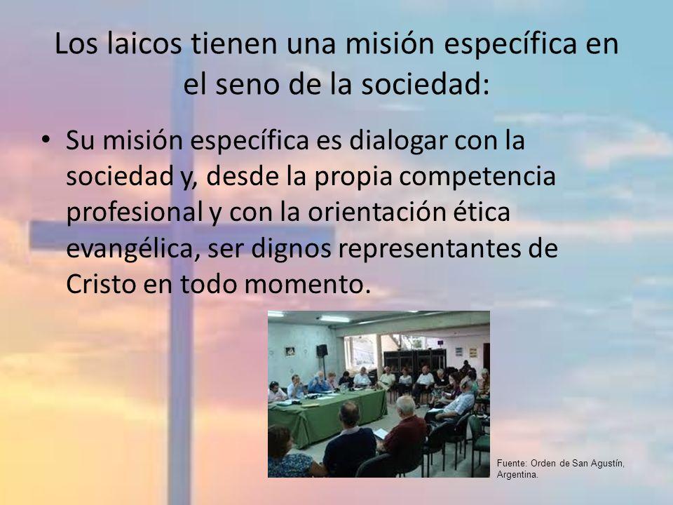 Los laicos tienen una misión específica en el seno de la sociedad: