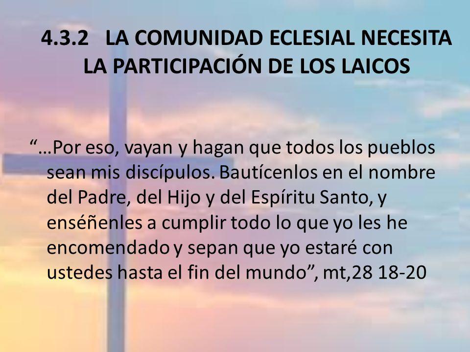 4.3.2 LA COMUNIDAD ECLESIAL NECESITA LA PARTICIPACIÓN DE LOS LAICOS