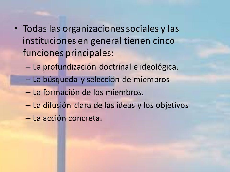 Todas las organizaciones sociales y las instituciones en general tienen cinco funciones principales: