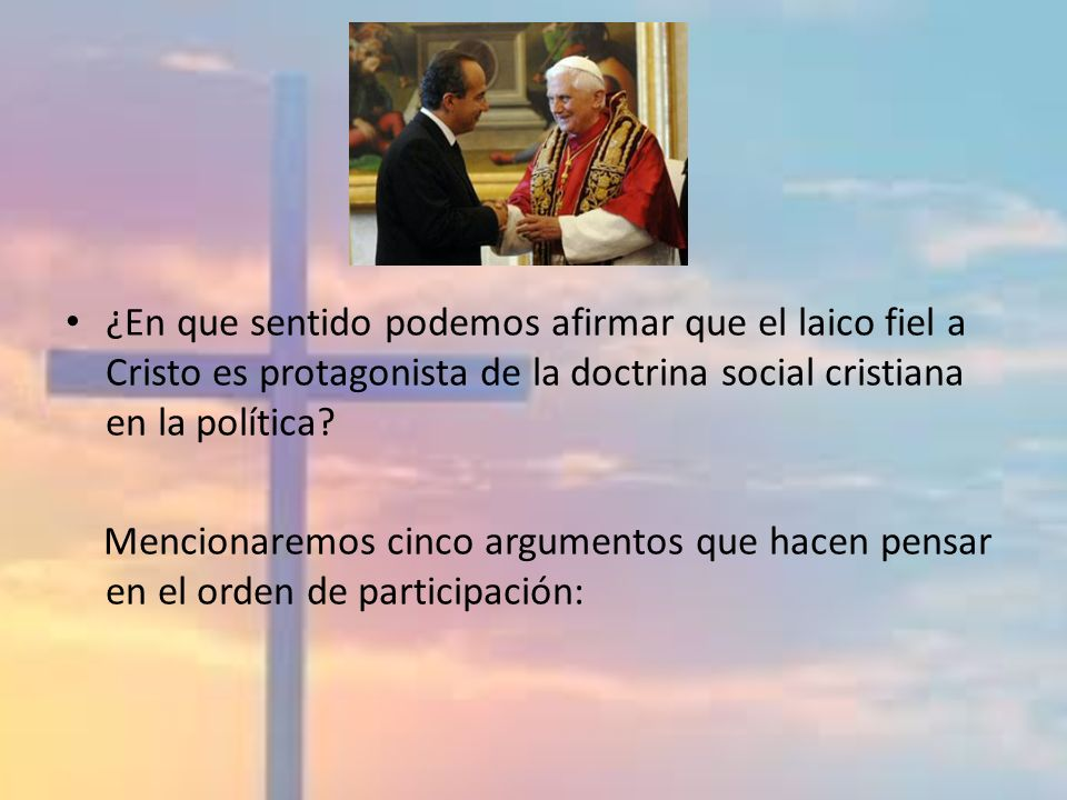 ¿En que sentido podemos afirmar que el laico fiel a Cristo es protagonista de la doctrina social cristiana en la política