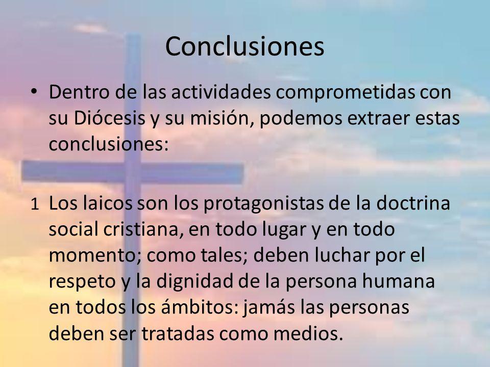 Conclusiones Dentro de las actividades comprometidas con su Diócesis y su misión, podemos extraer estas conclusiones: