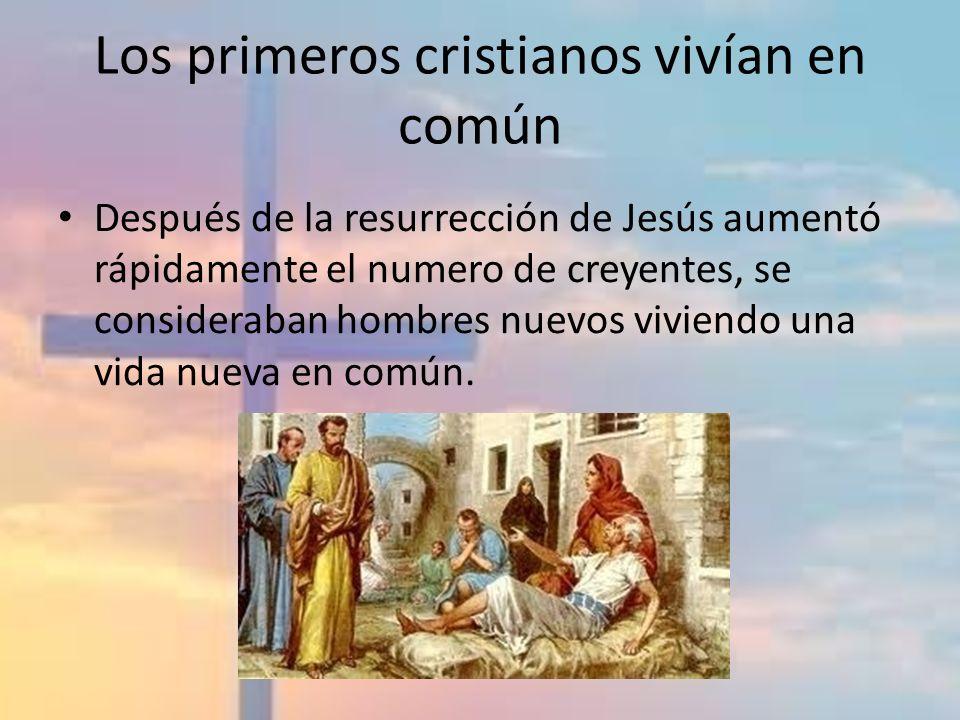 Los primeros cristianos vivían en común