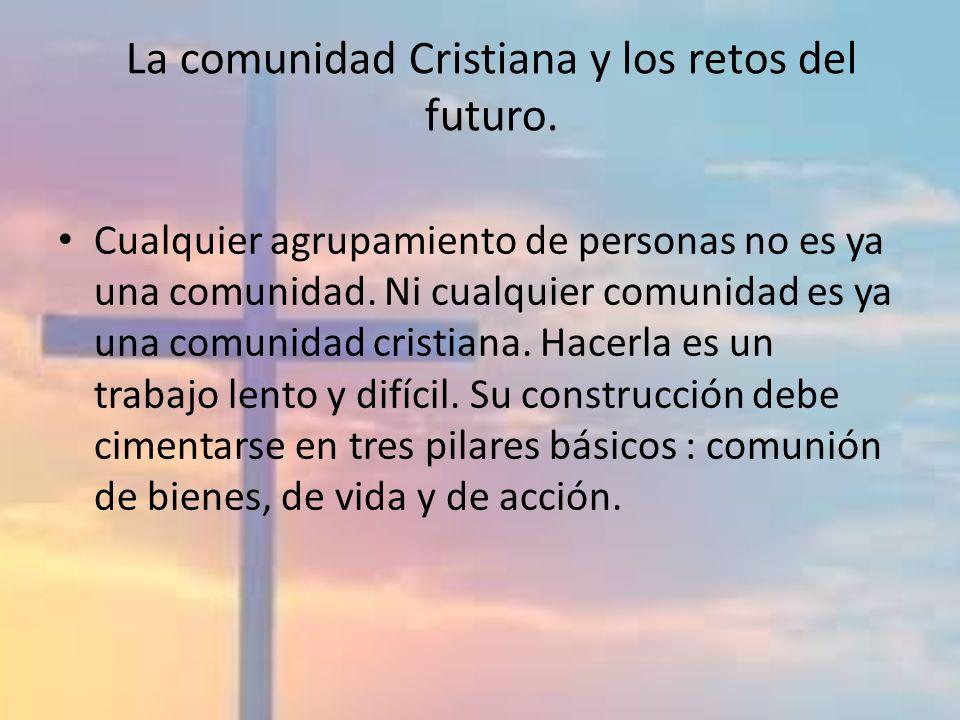 La comunidad Cristiana y los retos del futuro.