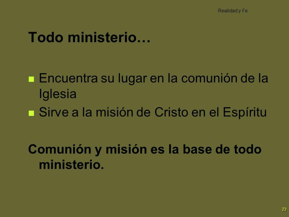 Todo ministerio… Encuentra su lugar en la comunión de la Iglesia
