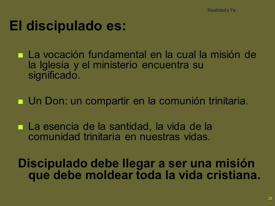 El discipulado es: Realidad y Fe. La vocación fundamental en la cual la misión de la Iglesia y el ministerio encuentra su significado.