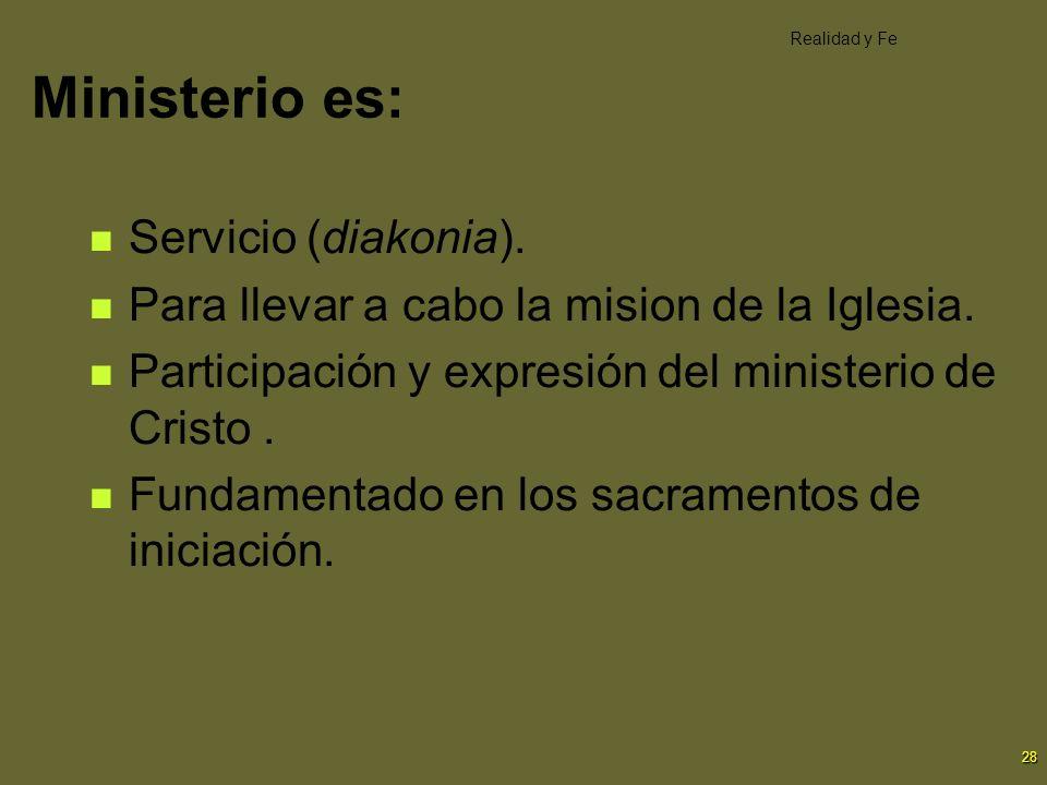 Ministerio es: Servicio (diakonia).